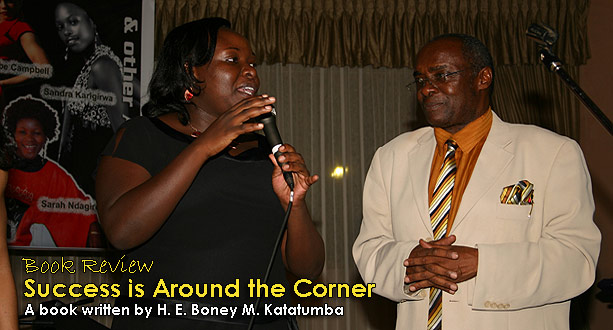 Book Review - Success is Around the Corner Written by H. E. Boney M. Katatumba