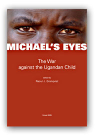 Michael's Eyes: The War against the Ugandan Child