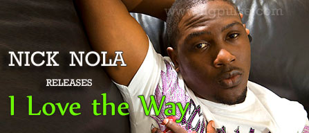 Nick Nola releases I Love the Way featuring Bella