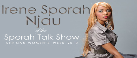 Irene Sporah Njau of the Sporah Show - African Women's Week 2010