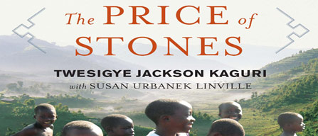 The Price of Stones by Twesigye Jackson Kaguri of Nyaka Schools