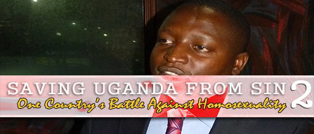 Saving Uganda From Sin - Anti Homosexuality Bill 2009 Founder David Bahiti