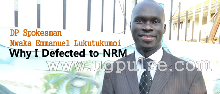 Former DP Spokesman Mwaka Emmanuel Lutukumoi: Why I Defected to NRM