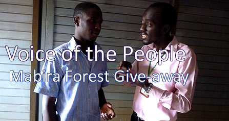 Voice of the People: Mabira Forest Give-away